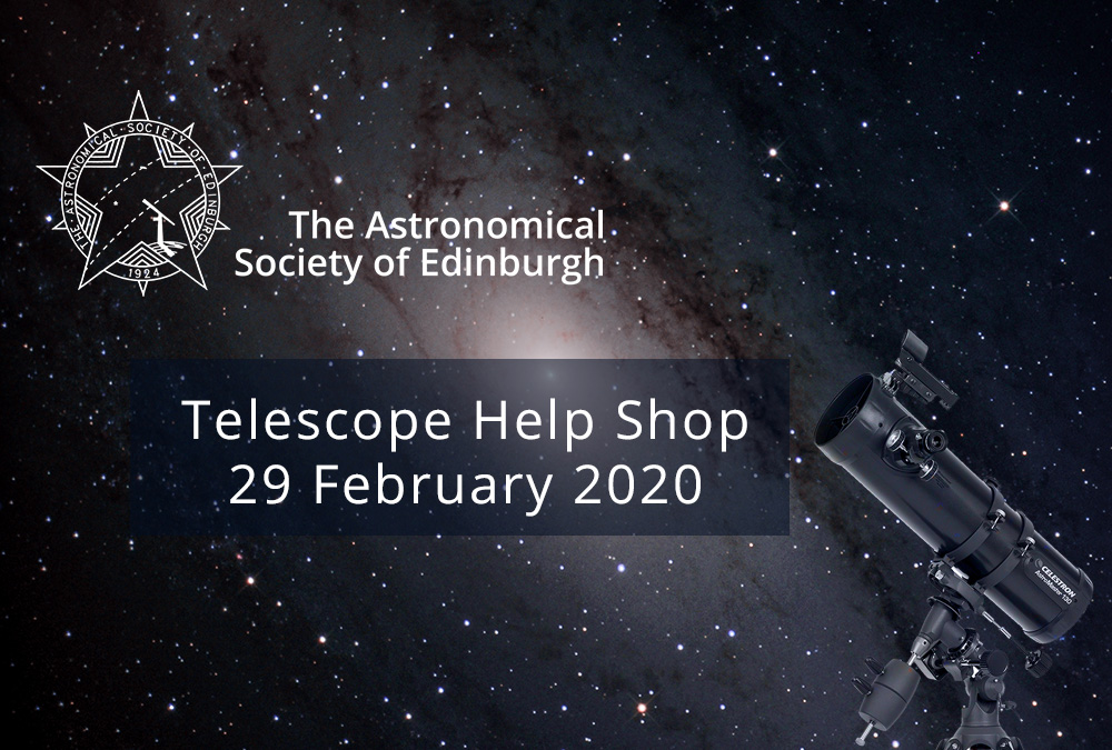 Telescope Help Shop 29 Feb 2020